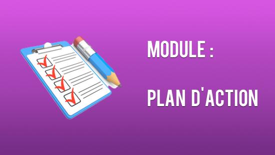 MODULE  : VOTRE STRATEGIE ET VOTRE PLAN D'ACTION.
