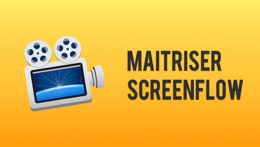 Maitriser Screenflow